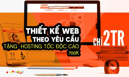 Thiết kế web theo yêu cầu giá rẻ chỉ 2tr tặng host 700k tốc độ cao