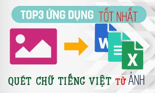 Top 3 ứng dụng online quét chữ tiếng Việt từ ảnh tốt nhất